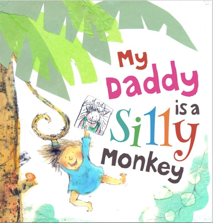 Daddy is a Silly Monkey
